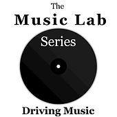 The Music Lab Series: Driving Music di Various Artists
