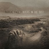 Rivers in the Dust by Radical Face