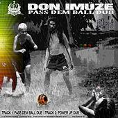 Pass Dem Ball Dub by Don Imuze