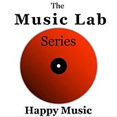The Music Lab Series: Happy Music by Various Artists