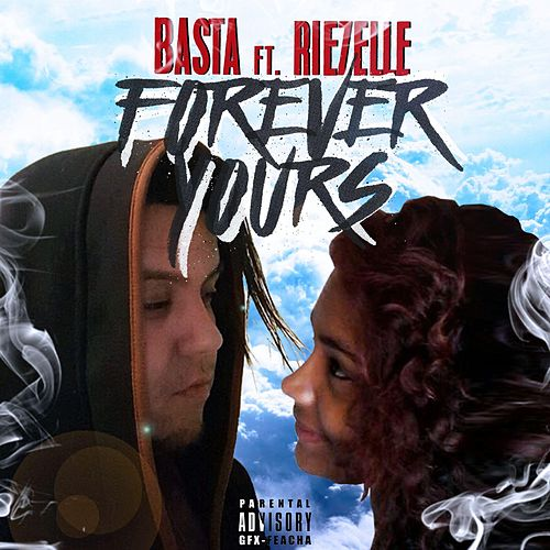 Forever Yours (feat. Riezelle) by Basta