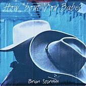 How 'Bout You Babe by Brian Stormm