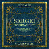 Sergei Rachmaninov: Liturgy of St. John Chrysostom, Op. 31 by Lege Artis Chamber Choir