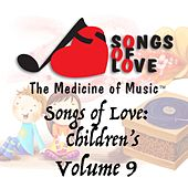 Songs of Love: Childrens, Vol. 9 by Various Artists