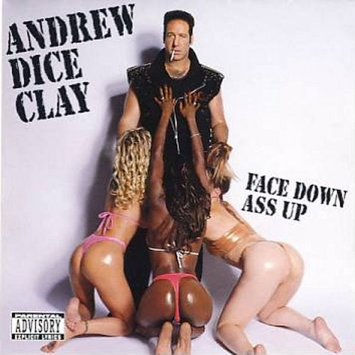Face Down Ass Up by Andrew Dice Clay