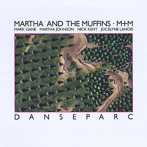 Danseparc by Martha & The Muffins