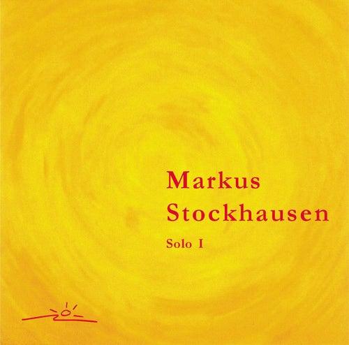 Markus Stockhausen: Markus Stockhausen - Solo I by Markus Stockhausen