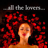 All the Lovers – Erotic Music for Chilling Out in Lounge with Sensual Massage – Valentine's Day Sex Gift de Café Chillout Music Club