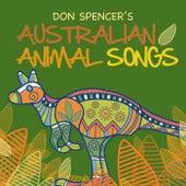 Australian Animal Songs by Don Spencer