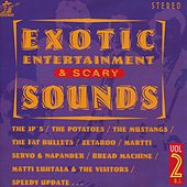 Exotic Entertainment & Scary Sounds, Vol. 2 by Various Artists