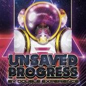 Unsaved Progress de Double Experience