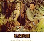 Catch von Franck Pourcel