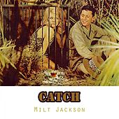 Catch by Milt Jackson