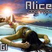 Don´t You von Alice