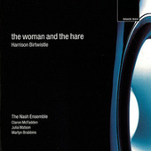 Birtwistle: The Woman And The Hare de The Nash Ensemble