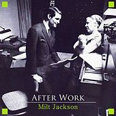 After Work by Milt Jackson