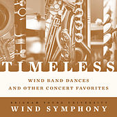 Timeless: Wind Band Dances & Other Concert Favorites by BYU Wind Symphony