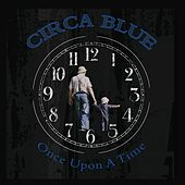 Once Upon a Time by Circa Blue