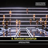 R. Murray Schafer: Apocalypsis by Various Artists
