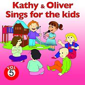 Kathy and Oliver Sings for the Kids, Vol. 5 by Various Artists