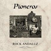 Pioneros. Lo mejor del rock andaluz von Various Artists