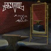 Anvil Is Anvil by Anvil