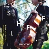 Shuffle. Play. Listen van Matt Haimovitz