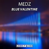 Blue Valentine by Medz