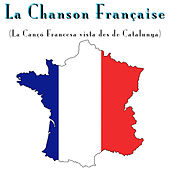 La Chanson Française (La Cançó Francesa Vista Des de Catalunya) by Various Artists