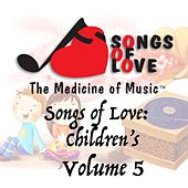 Songs of Love: Childrens, Vol. 5 von Various Artists