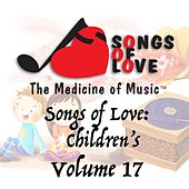 Songs of Love: Childrens, Vol. 17 by Various Artists
