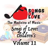 Songs of Love: Childrens, Vol. 11 von Various Artists