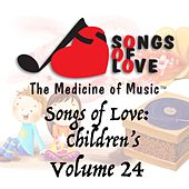 Songs of Love: Childrens, Vol. 24 von Various Artists