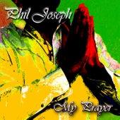 My Prayer (Radio Edit,Dub Version,Instumental) by Phil Joseph
