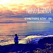 Something Goin' On by Nuno Resende