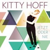 Jetzt oder nie by Kitty Hoff