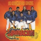 Se Calento La Noche by Grupo Innovacion