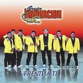 Frente A Ti by Grupo Innovacion