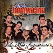 Lo Mas Importante by Grupo Innovacion