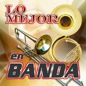 Lo Mejor En Banda by Various Artists
