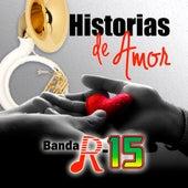 Historia De Amor by Banda R-15