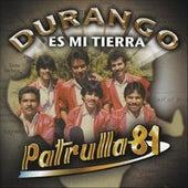 Durango Es Mi Tierra de Patrulla 81