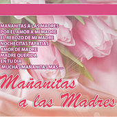 Mananitas A Las Madres by Various Artists