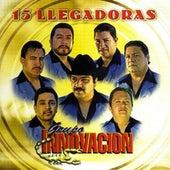 15 Llegadoras by Grupo Innovacion