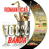 Romanticas 100% Banda by Various Artists