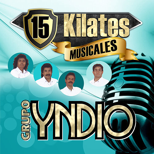15 Kilates Musicales by Grupo Yndio