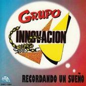 Recordando Un Sueno by Grupo Innovacion