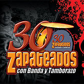 30 Zapateados Con Banda y Tambora by Various Artists