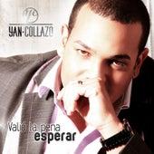 Valió la Pena Esperar by Yan Collazo