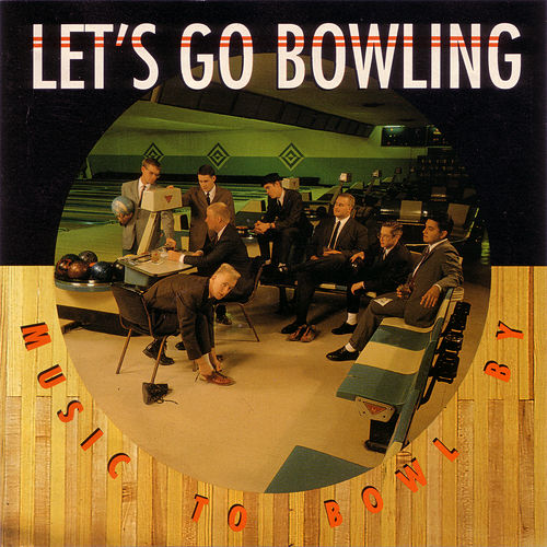 Music to Bowl By by Let's Go Bowling